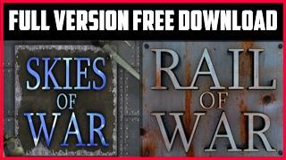 Skies of War + Rail of War   [Full Version Free Download]