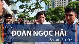 Ông Đoàn Ngọc Hải cấm 48 bãi đỗ xe | VTC1