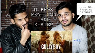 M Bros Reaction And Review On Gully Boy  Official Trailer | Ranveer Singh Alia Bhatt | Zoya Akhtar