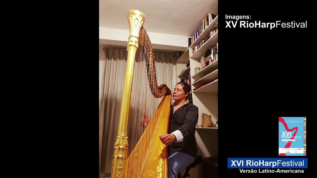 XVI RioHarpFestival- Versão Latino-americana- Virtual   / Músico: Baltazar Juarez, harpa /MEXICO