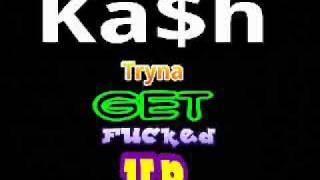 Ka$h - TRYNA GET FUCKED UP ( prod by Ka$h )