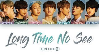 iKON - 'LONG TIME NO SEE' [Color Coded Lyrics ENG|ROM|HAN]