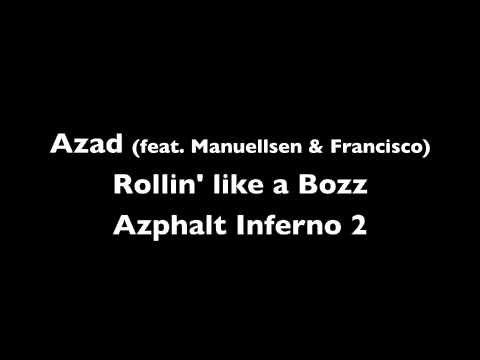 Azad - Rollin' like a bozz (feat. Manuellsen & Francisco)