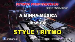 ♫ Ritmo / Style  - A MINHA MÚSICA - José Cid