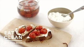 Roasted Cherry Tomato Sauce And Ricotta On Toast - Eat Clean With Shira Bocar