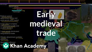 Early Medieval Trade | World History | Khan Academy