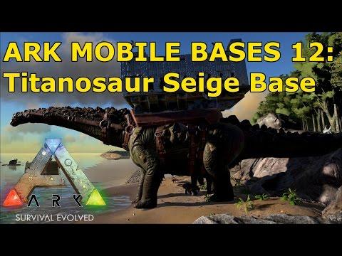 Ark Mobile Bases 12: Titanosaur Siege Base (Concept Build)