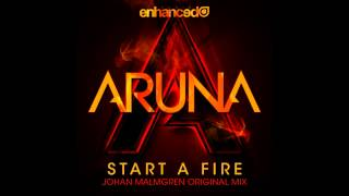 Aruna - Start A Fire (Johan Malmgren Original Mix)