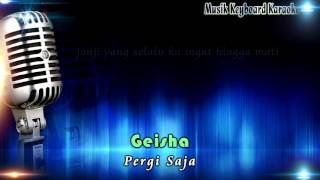 Video Pergi Saja - Geisha  Karaoke Tanpa Vokal download MP3, 3GP, MP4, WEBM, AVI, FLV Mei 2018