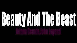 Download lagu Beauty And The Beast - Ariana Grande,John Legend 1h