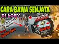 BAWA SENJATA DI LOBBY,, INI TRICK NYA | Garena Free Fire