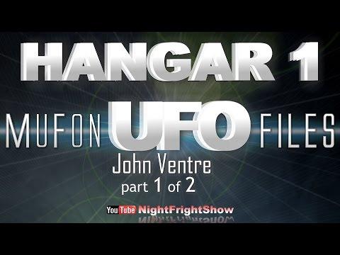 Hangar 1 the ufo files videos MUFON TV series John Ventre 1 of 2 Night Fright Show / Brent Holland