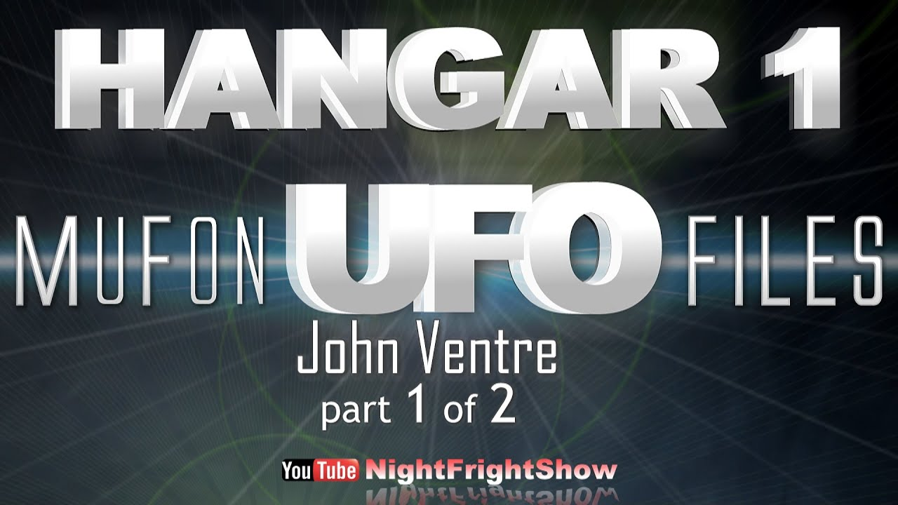 Hangar  The Ufo Files Videos Mufon Tv Series John Ventre  Night Fright Show Brent Holland