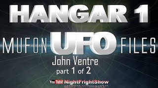 Hangar 1 the ufo files videos MUFON TV series John Ventre 1 of 2 Night Fright Show / Brent Holland