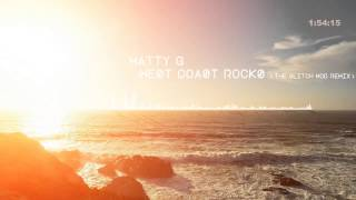 Matty G - West Coast Rocks (The Glitch Mob remix)
