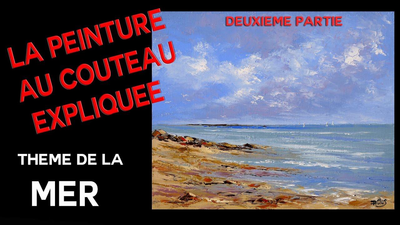 Exceptionnel Marine - Cours de peinture au couteau - Deuxieme partie - YouTube RX81