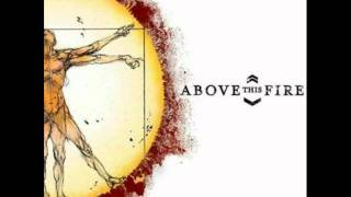 Above This Fire - The Deceiver Within YouTube Videos