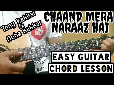 Chand mera naraaz hai, neha kakkar & tony kakkar easy guitar chord lesson, begginer guitar tutorial