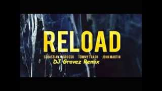 Sebastian Ingrosso, Tommy Trash, John Martin - Reload (Grovez Radio Edit)