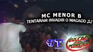 MC MENOR B - TENTARAM INVADIR O MACACO ♫
