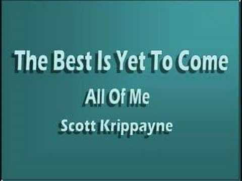 The Best Is Yet To Come  Scott Krippayne