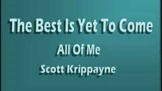 Watch Scott Krippayne The Best Is Yet To Come video