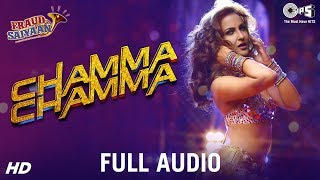 Enjoy listening to the full audio track of 'chamma chamma' from movie 'fraud saiyaan'; featuring elli avrram, arshad warsi & saurabh shukla. song is sung...