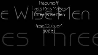 "Naoumoff: ""Dixtuor"" Trois Rois Mages (Three wise Men)"