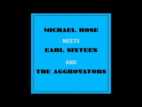 Michael Rose Meets Earl Sixteen and Aggrovators (Full Album)