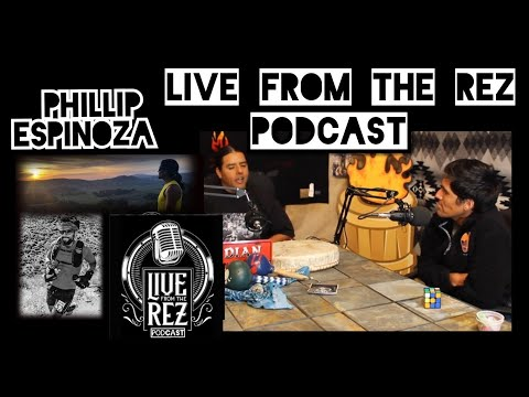 Native Ultra Runner And Rubik's Cube Master Phillip Espinoza  Live From The Rez Podcast
