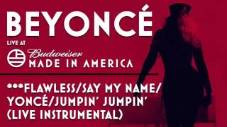 Beyoncé - Flawless / Say My Name / Yoncé / Jupin' Jupin' (Live Instrumental) - Made In America