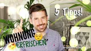 Refresh your Home!   5 Tipps #Wohnprinz