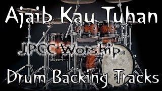 Drum Backing Tracks/Minus one - Ajaib Kau Tuhan - JPCC Worship