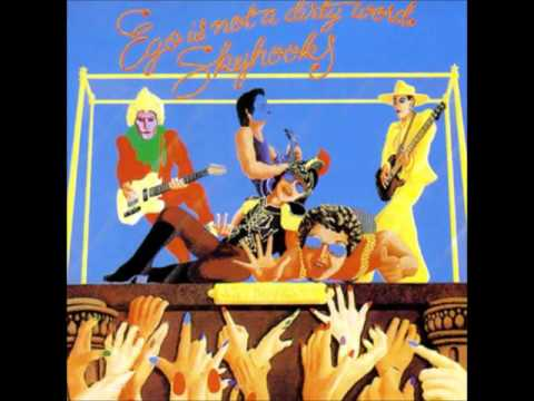 Ego Is Not a Dirty Word - Skyhooks