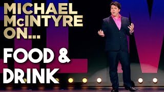 Compilation Of Michael's Best Jokes About Food & Drink | Michael McIntyre