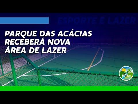 PARQUE DAS ACÁCIAS RECEBERÁ NOVA ÁREA DE LAZER