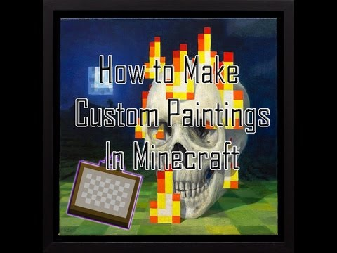 How To Make Costum Paintings Minecraft