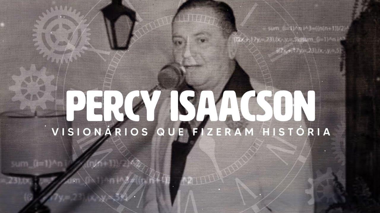 VISIONÁRIOS QUE FIZERAM HISTÓRIA   PERCY ISAACSON