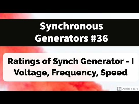 #36 Synchronous Generators - Rating (Part 1 - Voltage, frequency and Speed )