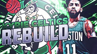 KYRIE IRVING TRADED TO THE CELTICS! CELTICS REBUILD! NBA 2K17