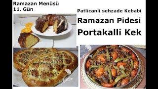Ramazan Menüsü I Patlican Şehzade Kebabı I Ramazan Pidesi I Portakalli kek