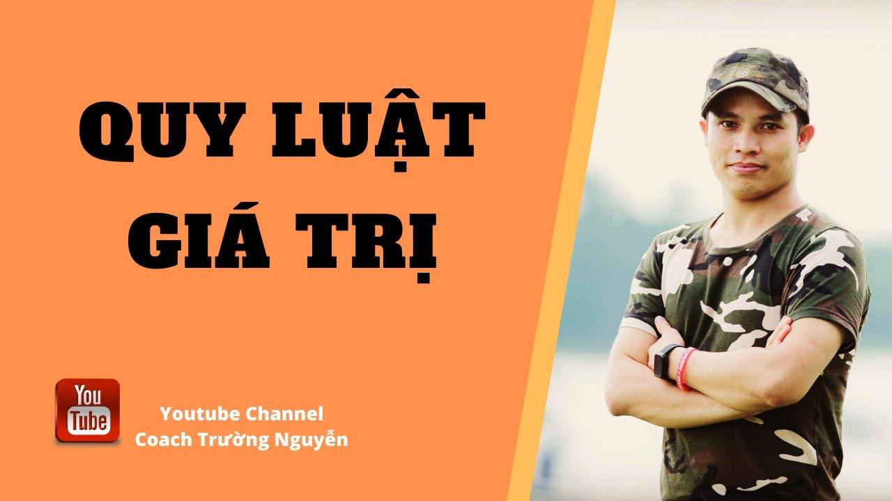 Quy Luật Giá Trị | Coach Trường Nguyễn