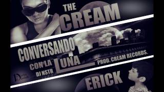 CONVERSANDO CON LA LUNA - THE CREAM FT ERICK (PROD. CREAM RECORDS - DJNSTR BEAT) Thumbnail