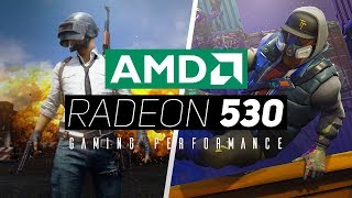 AMD Radeon 530 Gaming Performance 2018!