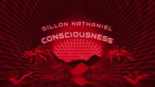 Dillon Nathaniel - Consciousness (Official Audio)