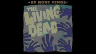 No More Kings - The Living Dead