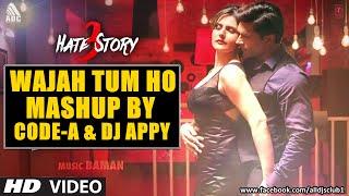 Song: wajah tum ho (mashup) remix by : code-a & dj appy singer: armaan malik music: baman lyrics: manoj muntashir music label: t-series mixed mastered by: ...