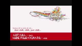 Just Chill - Maine Pyaar Kyun Kiya