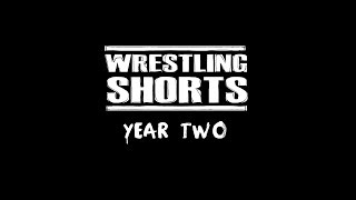 Wrestling Shorts: Year Two