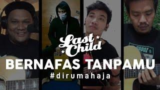 Download Last Child #DiRumahAja - Bernafas Tanpamu
